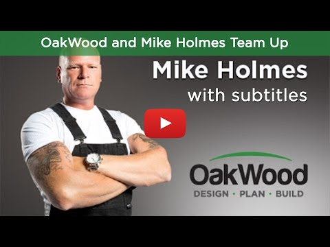 Mike Holmes & OakWood Team Up - with subtitles